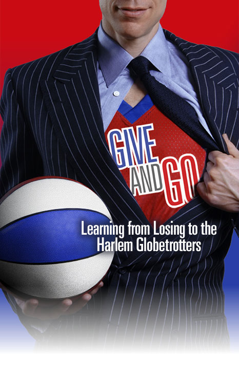 Give and Go - Learning from Losing to the Harlem Globetrotters